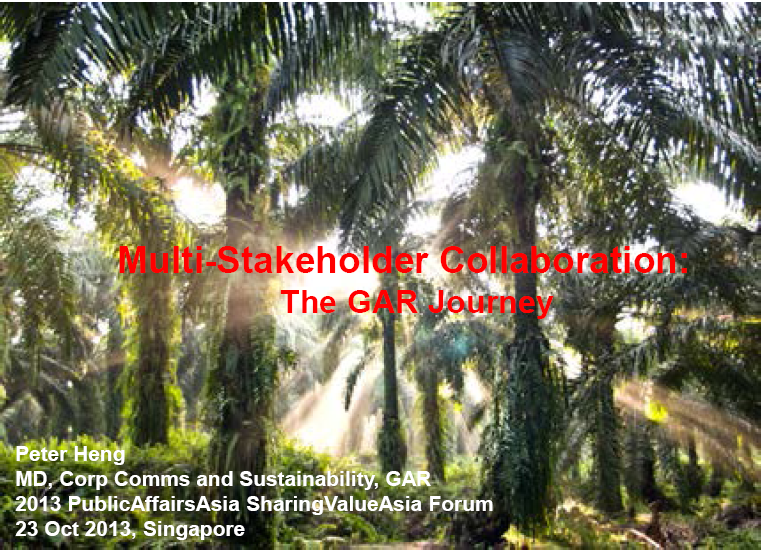 Presentation at 2013 Public Affairs Asia Sharing Value Asia Forum: Multi-stakeholder Collaboration: The GAR Journey